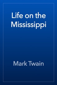 Life on the Mississippi - Mark Twain Book