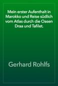 Gerhard Rohlfs - Mein erster Aufenthalt in Marokko und Reise südlich vom Atlas durch die Oasen Draa und Tafilet. artwork