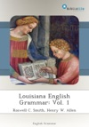 Louisiana English Grammar Vol 1
