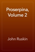 John Ruskin - Proserpina, Volume 2 artwork