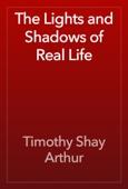 Timothy Shay Arthur - The Lights and Shadows of Real Life artwork