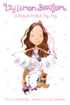 Lily Lemon Blossom A Picture Perfect Play Day