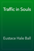 Eustace Hale Ball - Traffic in Souls artwork