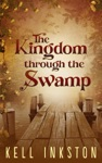 The Kingdom Through The Swamp The Courts Divided - Book 1