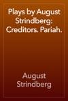 Plays By August Strindberg Creditors Pariah