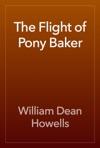 The Flight Of Pony Baker