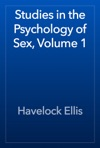 Studies In The Psychology Of Sex Volume 1