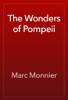 Marc Monnier - The Wonders of Pompeii artwork