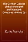 The German Classics Of The Nineteenth And Twentieth Centuries Volume 06