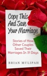 Copy This  Save Your Marriage Stories Of How Other Couples Saved Their Marriages In 31 Days