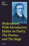 Shakespeare With Introductory Matter On Poetry The Drama And The Stage Unabridged