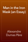 Man In The Iron Mask An Essay