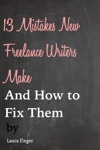 The 13 Most Common Mistakes New Freelancers Make And How To Fix Them