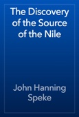 John Hanning Speke - The Discovery of the Source of the Nile artwork