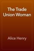 The Trade Union Woman