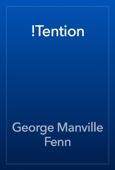 George Manville Fenn - !Tention artwork