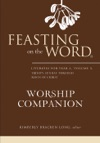 Feasting On The Word Worship Companion Liturgies For Year A Volume 2