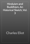 Charles Eliot - Hinduism and Buddhism, An Historical Sketch, Vol. 3 artwork