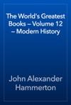The Worlds Greatest Books  Volume 12  Modern History