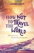 Lauren Juliff - How Not to Travel the World bild