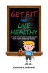 Get Fit And Live Healthy