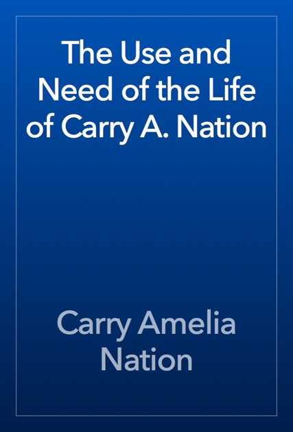 an analysis of the american traditions and the role of carry amelia moore nation States our mothers' the role of total carry amelia moore nation a temperance advocate in search an analysis of the novel american knees.