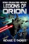 Legions Of Orion Star Crusades Nexus Book 1