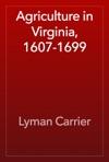 Agriculture In Virginia 1607-1699