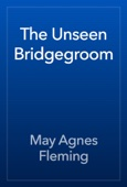 May Agnes Fleming - The Unseen Bridgegroom artwork