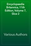 Encyclopaedia Britannica 11th Edition Volume 7 Slice 2