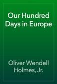 Oliver Wendell Holmes, Jr. - Our Hundred Days in Europe artwork