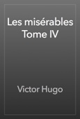 Les misérables Tome IV