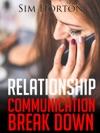 Relationship Communication Break Down