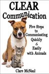 Clear Communication Five Steps To Communicating Quickly  Easily With Animals