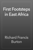 Richard Francis Burton - First Footsteps in East Africa artwork