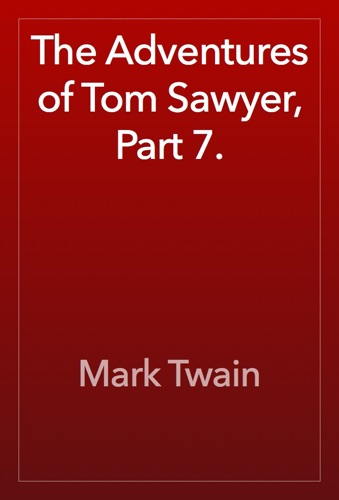 The Adventures of Tom Sawyer Part 7