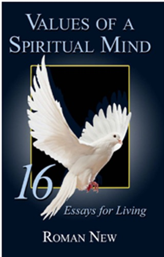 Values of a Spiritual Mind 16 Essays for Living