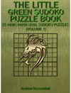 Sudoku The Little Green Sudoku Puzzle Book 25 Newspaper Level Sudoku Puzzles