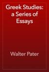 Greek Studies A Series Of Essays