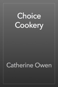 Catherine Owen - Choice Cookery artwork