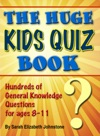 The Huge Kids Quiz Book Educational Mathematics  General Knowledge Quizzes Trivia Questions  Answers For Children