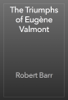Robert Barr - The Triumphs of Eugène Valmont artwork