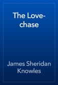 James Sheridan Knowles - The Love-chase artwork