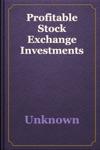 Profitable Stock Exchange Investments