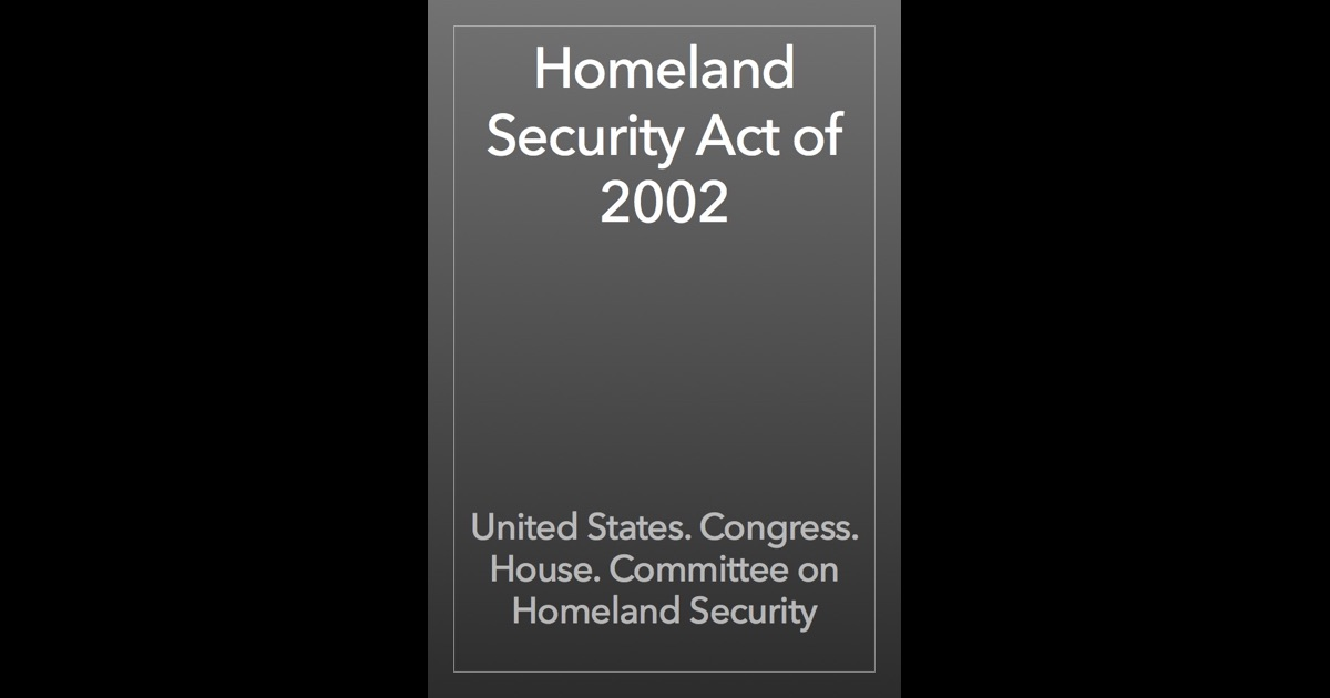 the homeland security act essay A look at the legal and economic effects of the homeland security act, which was passed after the terrorist attacks on the world trade center in 2001.