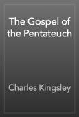 Charles Kingsley - The Gospel of the Pentateuch artwork