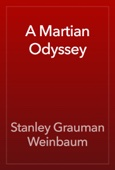 Stanley Grauman Weinbaum - A Martian Odyssey artwork