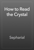 Sepharial - How to Read the Crystal artwork