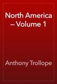 Anthony Trollope - North America — Volume 1 artwork