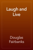Douglas Fairbanks - Laugh and Live artwork